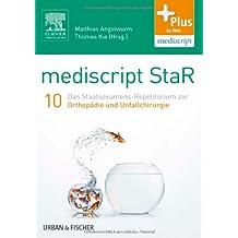 mediscript StaR 10 das Staatsexamens-Repetitorium zur Orthopädie und Unfallchirurgie: mit Zugang zur mediscript Lernwelt