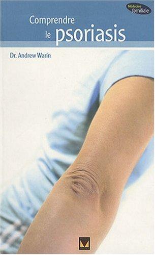 Comprendre le psoriasis