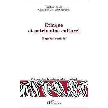 Ethique et patrimoine culturel: Regards Croisés
