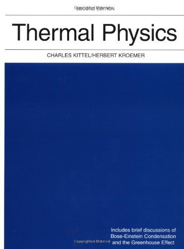 Thermal Physics (2nd Edition) 2nd by Kittel, Charles, Kroemer, Herbert (1980) Hardcover