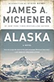 By James A Michener ; Steve Berry ( Author ) [ Alaska By Nov-2002 Paperback - James A Michener ; Steve Berry