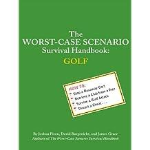 The Worst-Case Scenario Survival Handbook: Golf