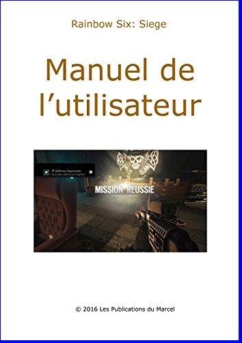 Tom Clancy's Rainbow Six Siege - Manuel de l'utilisateur