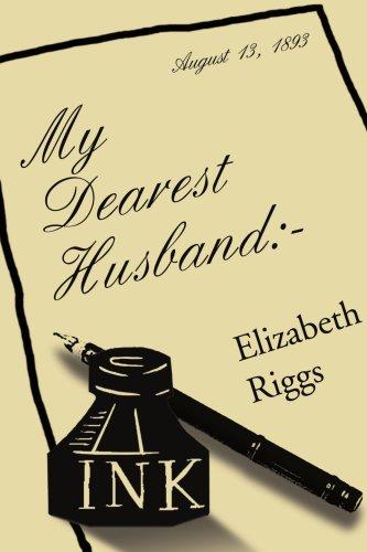 My Dearest Husband: - por Elizabeth J. Riggs