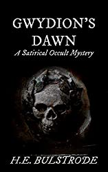 Gwydion's Dawn: A Satirical Occult Mystery (West Country Tales Book 3)