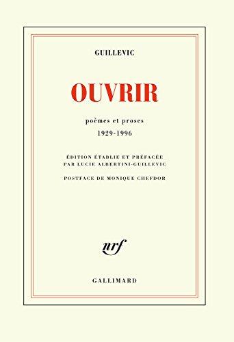 Ouvrir : Poèmes et proses (1929-1996)