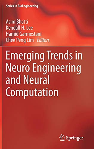 Emerging Trends in Neuro Engineering and Neural Computation (Series in BioEngineering)