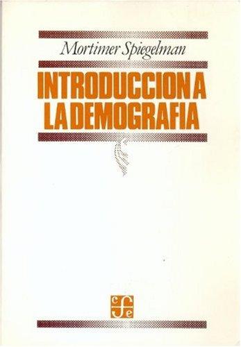 Introduccin a la Demograf-A (Economa) por Mortimer Spiegelman