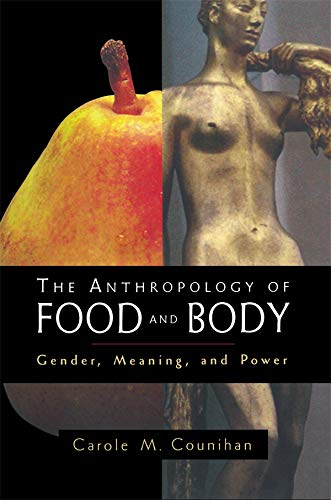 The Anthropology of Food and Body: Gender, Meaning and Power (English Edition) por Carole M. Counihan