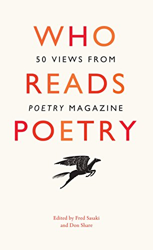 """Who Reads Poetry: 50 Views from """"Poetry"""" Magazine (Chicago Das Magazine)"""