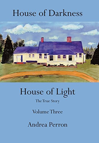 House of Darkness House of Light: The True Story Volume Three by Andrea Perron (2014-08-11)