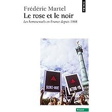 Le Rose et le Noir. Les homosexuels en France depuis 1968
