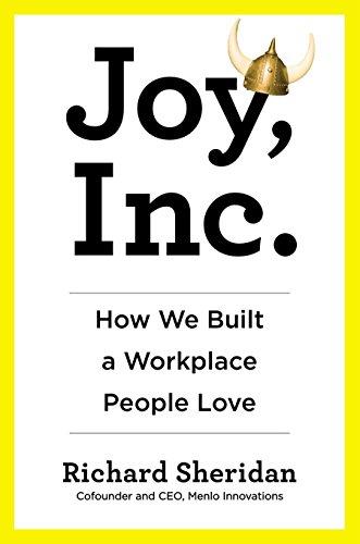 Joy, Inc.: How We Built a Workplace People Love por Richard Sheridan