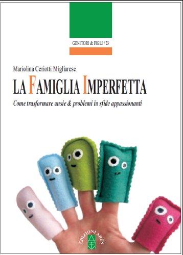 La famiglia imperfetta por Mariolina Ceriotti Migliarese