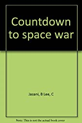 Countdown to space war