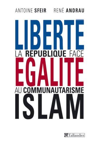 Liberté, égalité, Islam : La République face au communautarisme