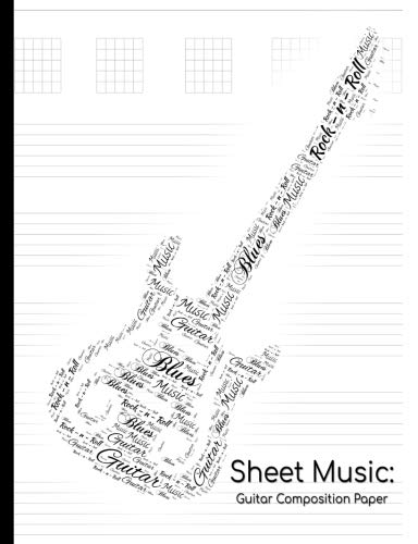 Sheet Music: Guitar composition paper: Compose your own sheet music! (Guitar Sheet Music Collection, Band 5)