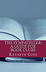 The Sympathizer: A Guide for Book Clubs (The Reading Room Book Group Notes) by Kathryn Cope (2016-05-19)