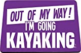Hippowarehouse out of My Way I'm Going Kayaking Alfombrilla de ratón Impresa Accesorio Base de Goma Negra 240 mm x 190 mm x 60 mm