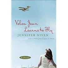 Velva Jean Learns to Fly: A Novel by Jennifer Niven (2011-08-30)
