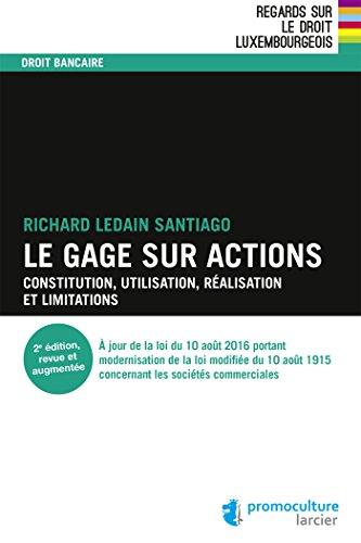 Le gage sur actions: Constitution, utilisation, réalisation et limitations par Richard Ledain Santiago