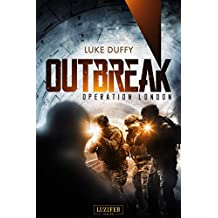 Outbreak 2 - Operation London: Endzeit-Thriller