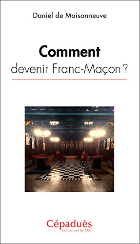 Comment devenir Franc-Macon ?