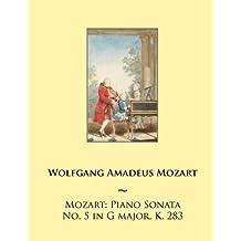 Mozart: Piano Sonata No. 5 in G major, K. 283: Volume 5 (Mozart Piano Sonatas)
