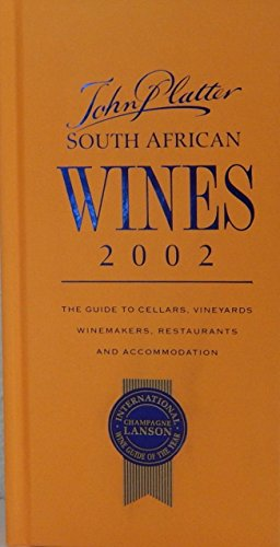 Platter's South African Wines 2002: Guide to Cellars, Vineyards and Winemakers