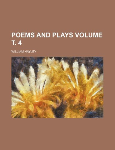 Poems and plays Volume ?. 4