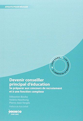 Devenir conseiller principal d'éducation - Se préparer au concours de CPE et à une fonction complexe par Sébastien Bauby, Valérie Heschung, Pierre-Jean Vergès