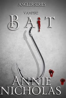 Vampire Bait (The Angler Book 1) by [Nicholas, Annie]
