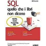 SQL - quello che i libri non dicono (Guida completa)