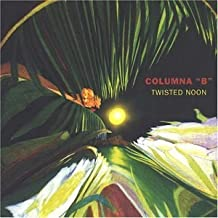 Twisted Noon by Yosvany Terry & Columna B (2003-06-03)
