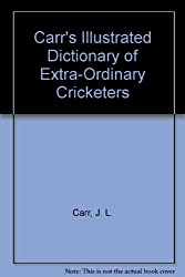 Illustrated Dictionary of Extraordinary Cricketers