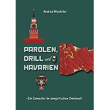 Parolen, Drill und Havarien: Ein Semester im sowjetischen Smolensk