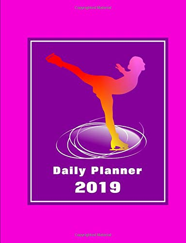 Ice Skating: Daily Planner 2019 por Shayley Stationery Books
