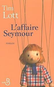 """Afficher """"L'Affaire Seymour"""""""