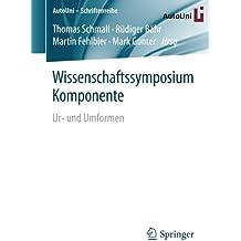 Wissenschaftssymposium Komponente: Ur- und Umformen (AutoUni – Schriftenreihe)