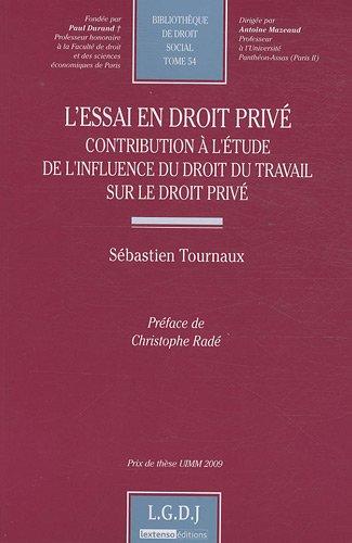 L'essai en droit priv : Contribution  l'tude de l'influence du droit du travail sur le droit priv
