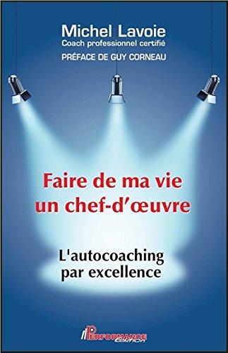 faire-de-ma-vie-un-chef-doeuvre-lautocoaching-par-excellence