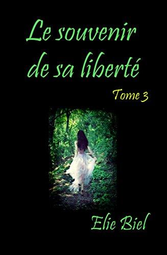 Couverture du livre Le souvenir de sa liberté: Tome 3 (Un oiseau en cage)