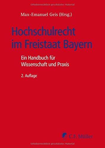 Hochschulrecht im Freistaat Bayern: Ein Handbuch für Wissenschaft und Praxis (Recht in der Praxis)
