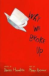 Why We Broke Up by Daniel Handler (2012-08-06)