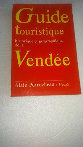 Guide touristique, historique et géographique de la Vendée