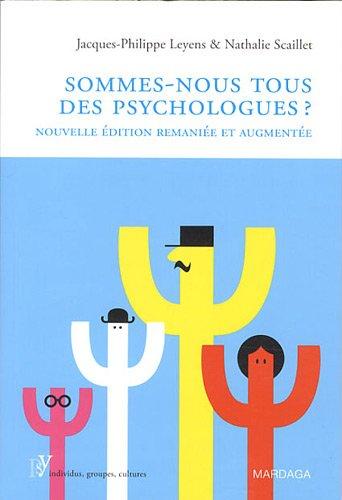 Sommes-nous tous des psychologues ? Un essai sur nos comptences en psychologie sociale