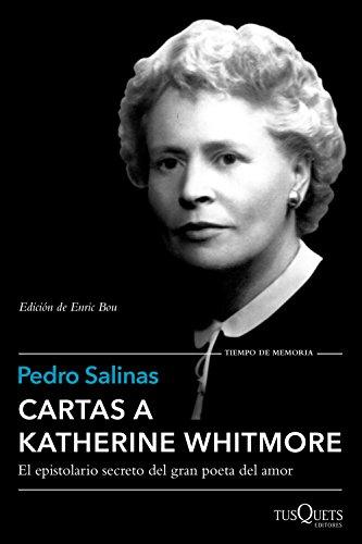 Cartas a Katherine Whitmore: Edición de Enric Bou (Volumen independiente nº 1) por Pedro Salinas