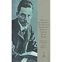 Ahead of All Parting: The Selected Poetry and Prose of Rainer Maria Rilke (Modern Library) (English & German Edition) (English and German Edition) by Rainer Maria Rilke (1995-08-01)