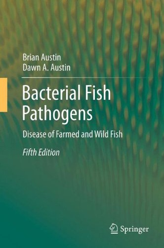 Bacterial Fish Pathogens: Disease of Farmed and Wild Fish