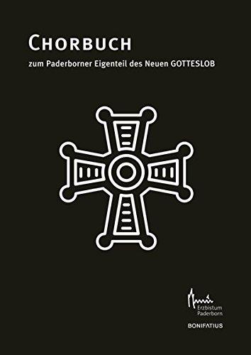 Chorbuch zum Paderborner Eigenteil des Neuen GOTTESLOB: Herausgegeben vom Erzbistum Paderborn